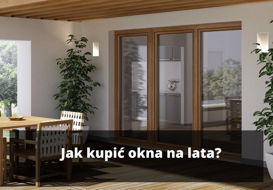 Jak kupić okna na lata?