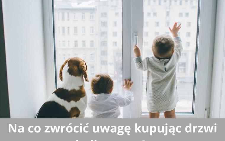 Na co zwrócić uwagę kupując drzwi balkonowe?
