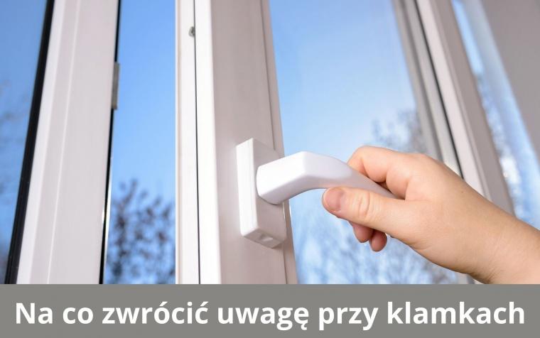 Na co zwrócić uwagę przy klamkach do okien?