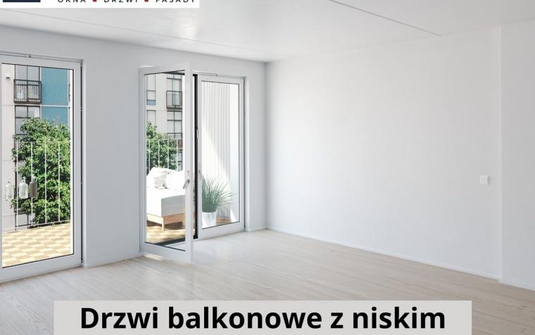 Drzwi balkonowe z niskim, czy wysokim progiem?