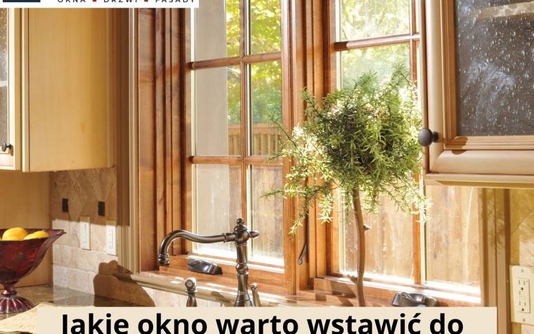 Jakie okno warto wstawić w kuchni?